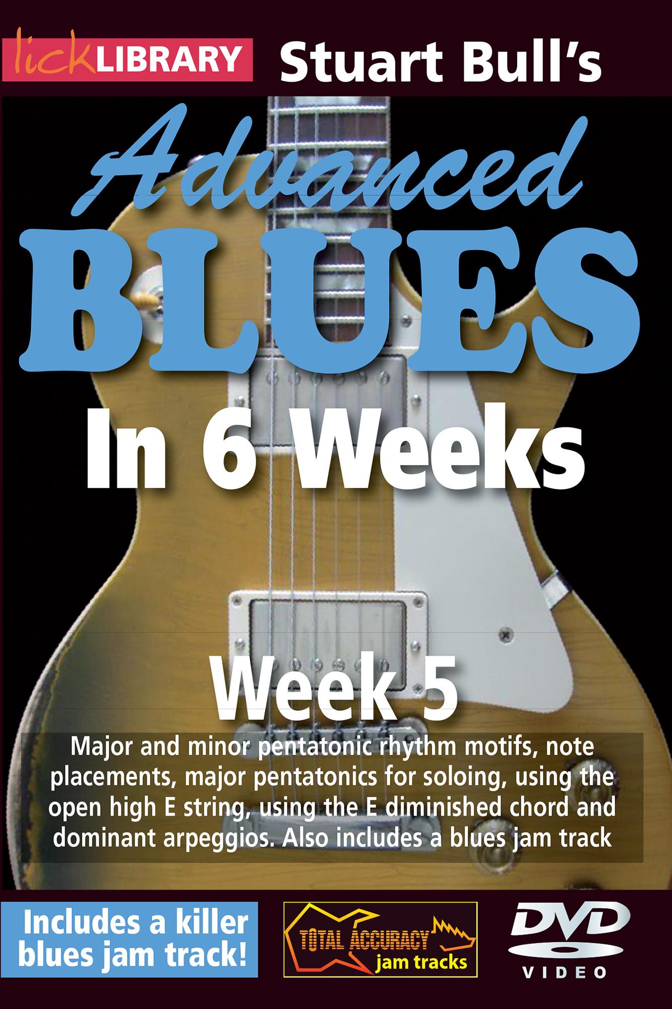 Advanced Blues In 6 Weeks - Week 5