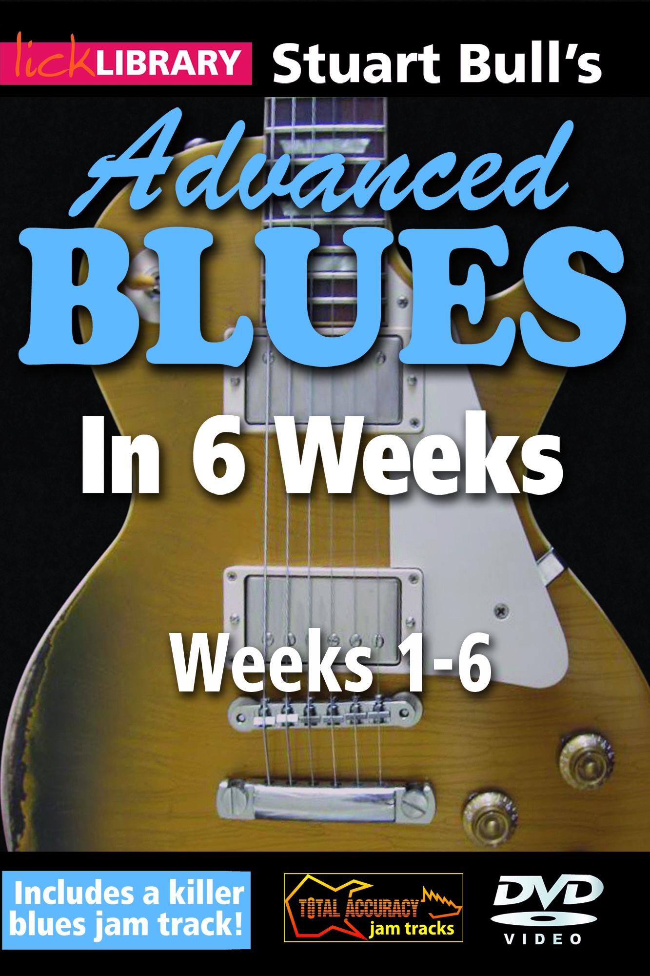 Advanced Blues In 6 Weeks - Combined 6 Weeks Set